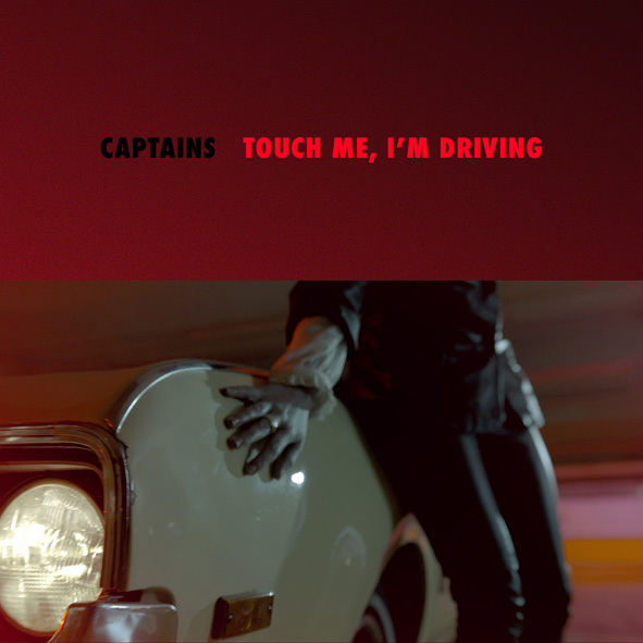 "Captains presentan su primer single ""Touch me, I'm driving"""